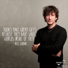 """Books make great gifts because they have whole worlds inside of them."" - Neil Gaiman #Quote #Books"