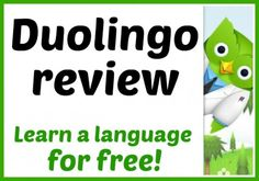 A review of Duolingo, a fabulous free resource for anyone learning French.