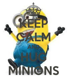 KEEP CALM AND HUG MINIONS. Another original poster design created with the Keep Calm-o-matic. Buy this design or create your own original Keep Calm design now. Keep Calm Minions, Cute Minions, Minions Despicable Me, Minion Rock, My Minion, Keep Calm Signs, Keep Calm Quotes, Under The Same Moon, Minion Movie