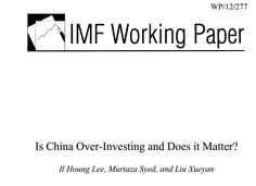 IMF Working Paper:  Is China Over-Investing and Does it Matter?  Nov, 2012