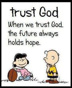 Trust God because people will let you down! And that's the nice version of what's in my head.