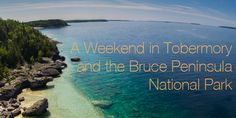 Nestled in the northern tip of the Bruce Peninsula, Tobermory is a special vacation spot for Ontarians. National Park Camping, National Parks, Visit Toronto, Ontario Travel, The Perfect Getaway, Vacation Spots, Vacation Ideas, Road Trip Usa, Weekend Trips