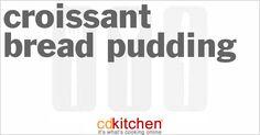 Made with raisin nut bread, butter, croissants, eggs, sugar, vanilla extract, light cream or half and half, ground cinnamon, ground nutmeg | CDKitchen.com