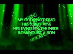 God's not dead - Newsboys (lyrics)  Nothing better than your kids singing Gods not dead! Love it!