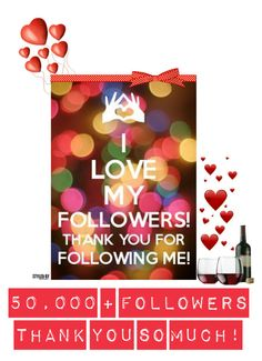 """I Love My Followers Celebrating 50,000 +"" by marion-fashionista-diva-miller ❤ liked on Polyvore featuring Libbey, women's clothing, women, female, woman, misses and juniors"
