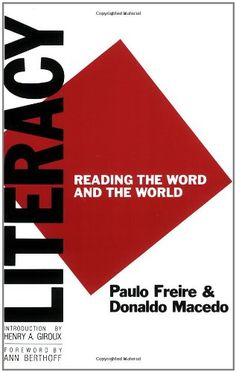 Literacy: Reading the Word and the World by Donaldo Macedo