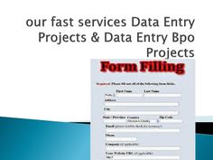 Form Filling Projects And Outsourcing Data Entry Projects  ascent bpo services is a service providers like data entry project,data entry services, data entry process outsourcing,data entry service providers, bpo outsourcing projects etc. Since the work is so varied and vast, most businesses choose to outsource data entry projects. This can be done by hiring a company, BPO's or by hiring an individual to do the work for them. BPO's have entire teams that specialize in different forms of such…