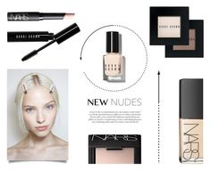 """New Nudes"" by nmkratz ❤ liked on Polyvore featuring beauty, Bobbi Brown Cosmetics, NARS Cosmetics, makeup, NARS, nude, trends and BobbiBrown"