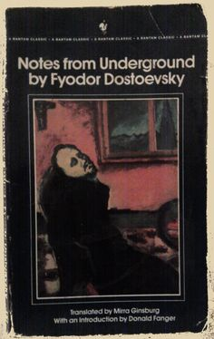 Notes from Underground by Fyodr Dostoevsky