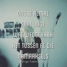 Afrikaanse Quotes, Qoutes, Singing, Self, Thoughts, My Love, Captions, How To Make, Van