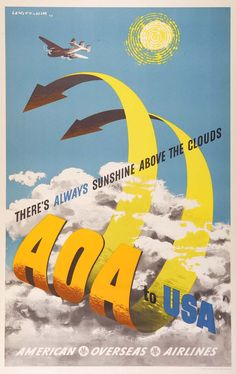 There's Always Sunshine Above the Clouds. AOA to USA. American Overseas Airlines (1948). Artist: Lewitt-Him