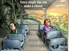 It's Your Choice Every Day