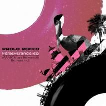 Paolo Rocco - Perseverance EP incl. Lars Behrenroth & Manik remixes on Beatport