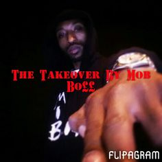 The Takeover By Mob Bo$$ - Flipagram with music by Mob Bo$$ - The TakeOver