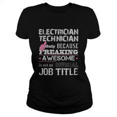 Awesome Electrician Technician Shirt - #tee shirt #business shirts. MORE INFO => https://www.sunfrog.com/Jobs/Awesome-Electrician-Technician-Shirt-Black-Ladies.html?60505