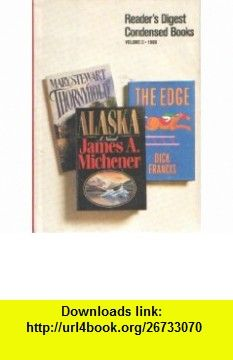 The Edge / Alaska / Thornyhold (Readers Digest Condensed , Vol. 2, 1989) Dick Francis, James A. Michener, Mary Stewart ,   ,  , ASIN: B0048P04XG , tutorials , pdf , ebook , torrent , downloads , rapidshare , filesonic , hotfile , megaupload , fileserve