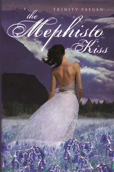 Cover Reveal: The Mephisto Kiss (The Mephisto Covenant, #2) by Trinity Faegen. Coming 9/25/12