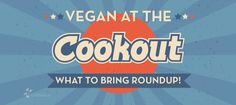 So much vegan cookout goodness!