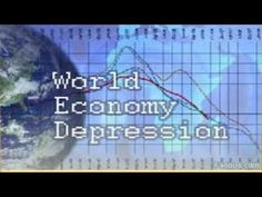 The World Economy Has Stopped Growing And Is Headed Into A Depression Da...