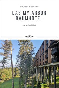 Baumhotel My Arbor in Südtirol erleben - The Chill Report South Tyrol, Hotel Reviews, Best Hotels, Austria, Chill, To Go, Bucket, Wanderlust, Europe