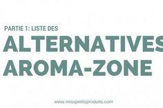 L'alternative Aroma-zone existe, voici la deuxième partie des sociétés permettant de vous procurer huiles essentielles, hydrolats, huiles végétales.