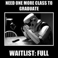 Sad Trooper - Need one more class to graduate Waitlist: Full