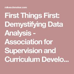 First Things First: Demystifying Data Analysis - Association for Supervision and Curriculum Development