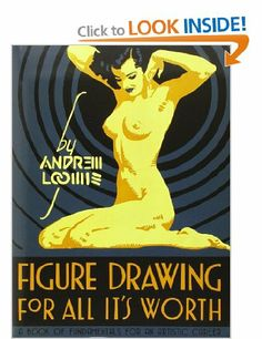 Figure Drawing for All it's Worth: Amazon.co.uk: Andrew Loomis: Books