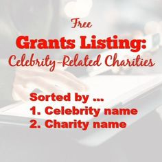 The free grants listing, Celebrity Grants Database, lists foundations and grant sources offered by celebrities. Writing Resources, Writing Tips, Free Grants, Foundation Grants, Grant Application, Grant Writing, Freelance Writing Jobs, Social Entrepreneurship