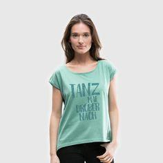 Tanz mal drüber nach - Frauen T-Shirt mit gerollten Ärmeln 1a1142c4b1
