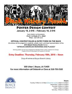 Boyce Branch - Black History Month poster design contest! Pick up the rules and entry form and design a poster that reflects the theme: African American Experiences and Places.