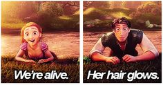 Because of course that's what you would say right after you thought you were gonna die! GAH, TANGLED<3
