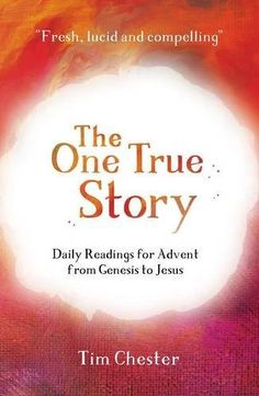 The One True Story by Tim Chester