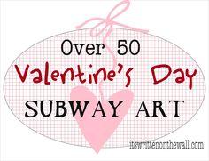 It's Written on the Wall: (Free) Over 50 Valentine's Day Subway Art to Choose From