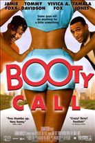Booty Call (1997). Starring: Jamie Foxx, Tommy Davidson, Vivica Fox and Bernie Mac