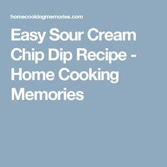 Easy Sour Cream Chip Dip Recipe - Home Cooking Memories