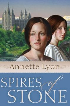 Spires of Stone by Annette Lyon