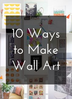 10 Ways to Make Wall Art