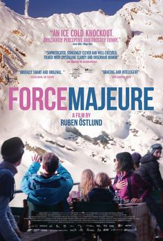 Force Majeure. 2014. D: Ruben Ostlund.  To hear the show, tune in to http://thenextreel.com/tnr/force-majeure or check out our Pinterest board: http://www.pinterest.com/thenextreel/the-next-reel-the-podcast/ https://www.facebook.com/TheNextReel  https://twitter.com/TheNextReel http://www.pinterest.com/thenextreel/ http://instagram.com/thenextreel https://plus.google.com/+ThenextreelPodcast http://letterboxd.com/thenextreel http://www.flickchart.com/thenextreel