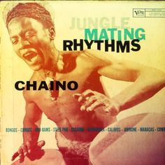 Chaino - Jungle Mating Rhythms 1958. A rare, vintage jungle drums exotica record.