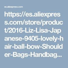 https://es.aliexpress.com/store/product/2016-Liz-Lisa-Japanese-9405-lovely-hair-ball-bow-Shoulder-Bags-Handbags-cross-small-square-bag/1473174_32784327933.html