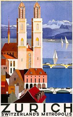 """I've had this poster for years --> Zurich Poster. Limmat River, Twin Towers of Grossmunster (""""great minster""""), Lake Zurich. Old Poster, Retro Poster, Metropolis Poster, Illustrations Vintage, Vintage Artwork, Swiss Travel, Kunst Poster, Tourism Poster, Travel Ads"""