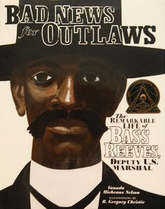 Bad News for Outlaws by Vaunda Micheaux Nelson, illustrated by R. Gregory Christie. |  26 Children's Books That Celebrate Black Heroes