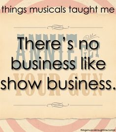 Things Musicals Taught Me: Annie Get Your Gun Broadway Quotes, Theatre Quotes, Theatre Nerds, Music Theater, Broadway Theatre, Broadway Shows, Broadway Party, Annie Get Your Gun, You Got This