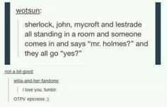 And imagine how confused the person would be and then John and Sherlock would just bust into giggles. (:<<<I actually think that John would be super awkward after, like: Oh, uh, I didn't. Sherlock Holmes Bbc, Sherlock Fandom, Sherlock John, Moriarty, Sherlock Comic, Funny Sherlock, John Watson, Martin Freeman, Benedict Cumberbatch