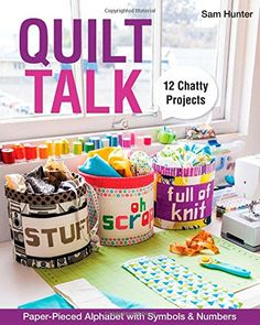 QUILT TALK Paper-Pieced Alphabet with Symbols & Numbers - 12 Chatty Projects
