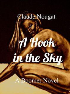 What's your hook? This guy, Robert, a Frenchman who worked at the UN decided to become an artist when he retired. His wife was appalled by his academic paintings...and then, he paints this woman in the nude! Guess what happened...Book available on Amazon