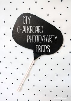 A Bubbly Life: Chalkboard Bubbles Photo Party Prop DIY