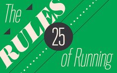 The 25 Golden Rules of Running http://www.runnersworld.com/running-tips/the-25-golden-rules-of-running?utm_source=t.co