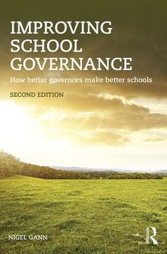 Gann, N. (2015) Improving school governance. London: Routledge